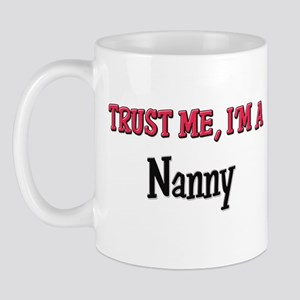 Trust Me I'm a Nanny Mug