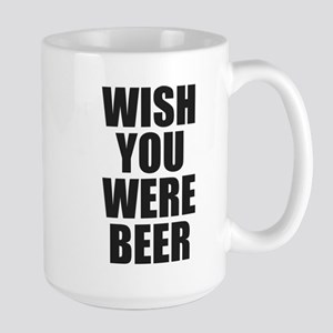 WISH YOUR WERE BEER (HERE) Mugs
