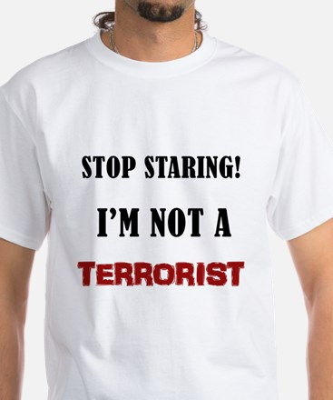 STOP STARING, NOT A TERRORIS T-Shirt