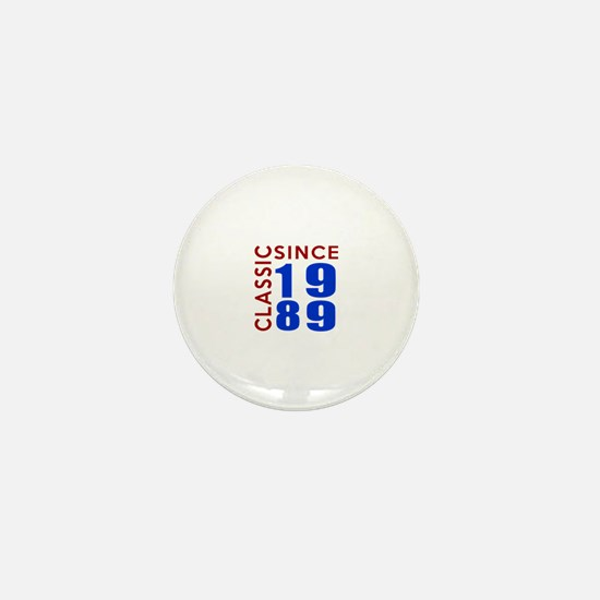 Classic Since 1989 Birthday Designs Mini Button