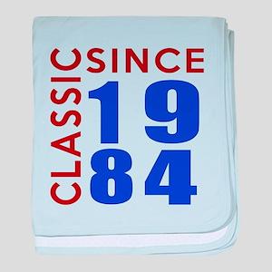 Classic Since 1984 Birthday Designs baby blanket