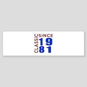 Classic Since 1981 Birthday Desig Sticker (Bumper)