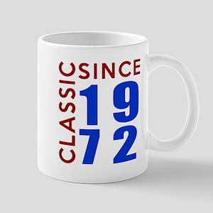 Classic Since 1972 Birthday Designs Mug