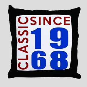 Classic Since 1968 Birthday Designs Throw Pillow