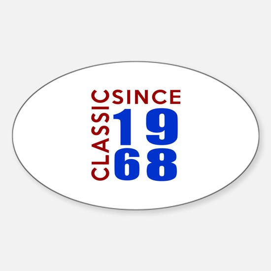 Classic Since 1968 Birthday Designs Sticker (Oval)