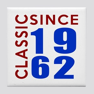 Classic Since 1962 Birthday Designs Tile Coaster
