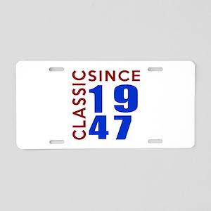 Classic Since 1947 Birthday Aluminum License Plate