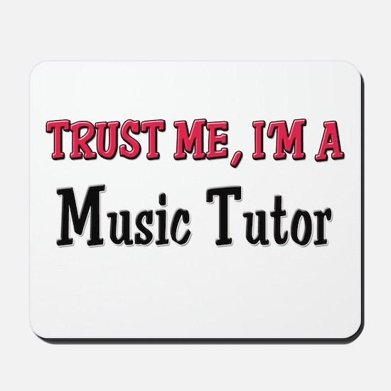 Trust Me I'm a Music Tutor Mousepad