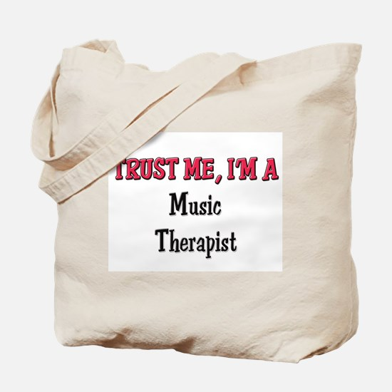 Trust Me I'm a Music Therapist Tote Bag