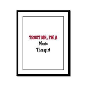 Trust Me I'm a Music Therapist Framed Panel Print