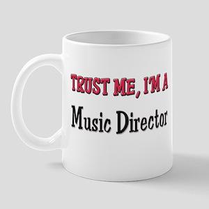 Trust Me I'm a Music Director Mug