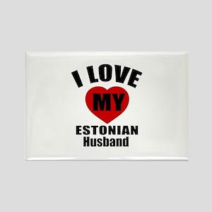 I Love My Estonian Husband Rectangle Magnet