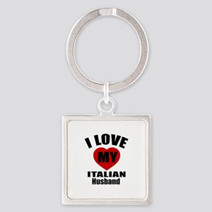 I Love My Italian Husband Square Keychain