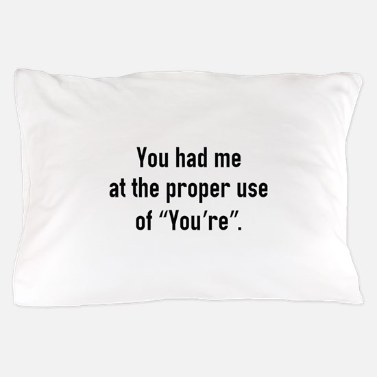 You Had Me At Pillow Case
