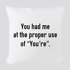 You Had Me At Woven Throw Pillow