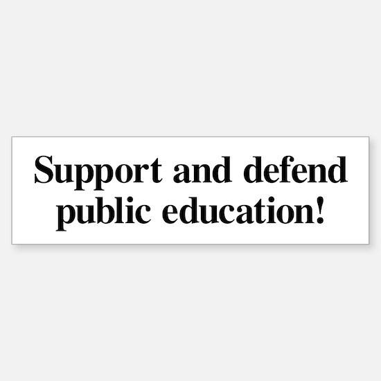 Support Public Education (bumper) Bumper Bumper Bumper Sticker