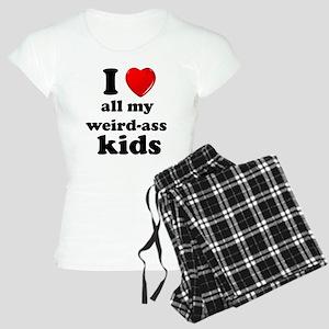 I love my weird ass kids Pajamas