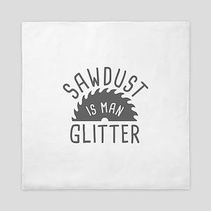 Sawdust Is Man Glitter Queen Duvet