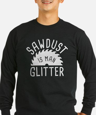 Sawdust Is Man Glitter T