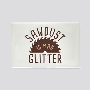 Sawdust Is Man Glitter Rectangle Magnet