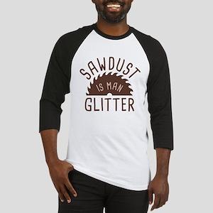 Sawdust Is Man Glitter Baseball Jersey