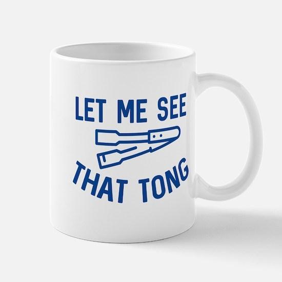 Let Me See That Tong Mug
