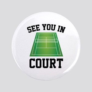 """See You In Court 3.5"""" Button"""