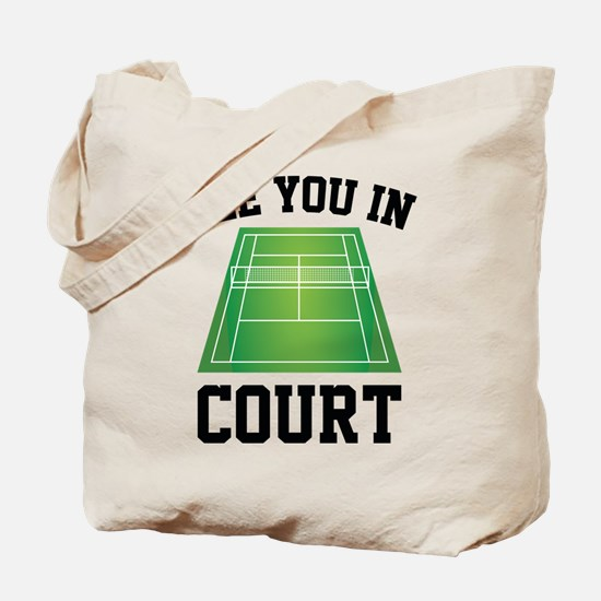 See You In Court Tote Bag