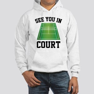 See You In Court Hooded Sweatshirt