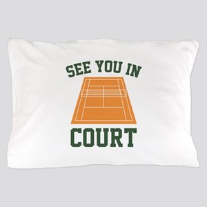 See You In Court Pillow Case