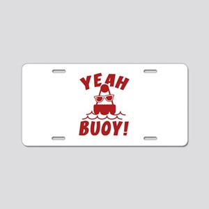 Yeah Buoy! Aluminum License Plate
