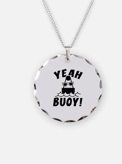Yeah Buoy! Necklace