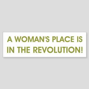 A WOMAN'S PLACE... Bumper Sticker