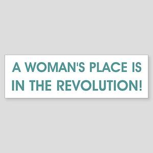 A WOMAN'S PLACE... Bumper Sticker