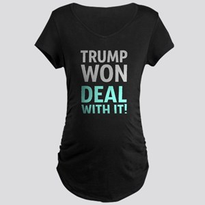 Trump Won Deal With It! Maternity T-Shirt