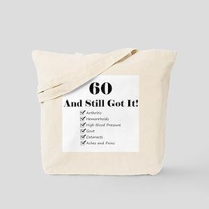 60 Still Got It 1C Tote Bag