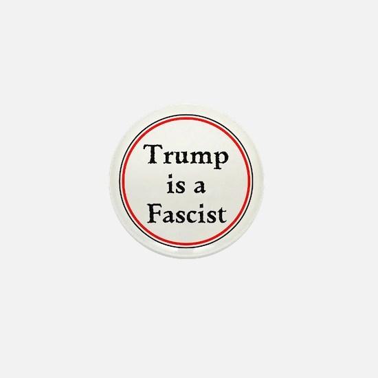 Trump is a fascist Mini Button