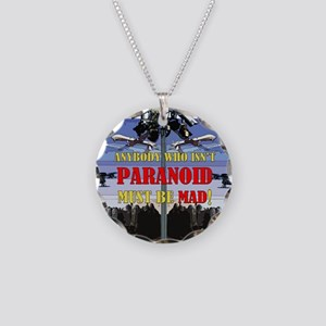 Anybody who isnt paranoid must be Mad! Necklace