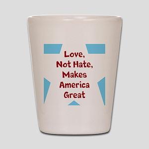 Love Makes America Great Shot Glass