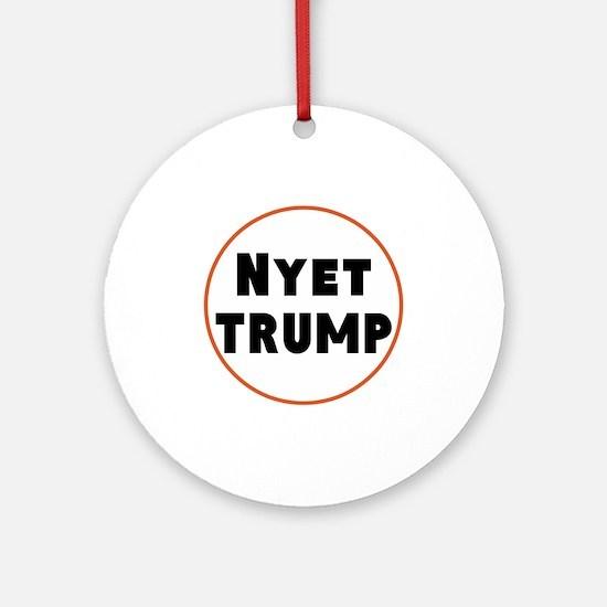 Nyet Trump, No Trump/Putin Round Ornament