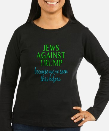 Jews Against Trump Long Sleeve T-Shirt