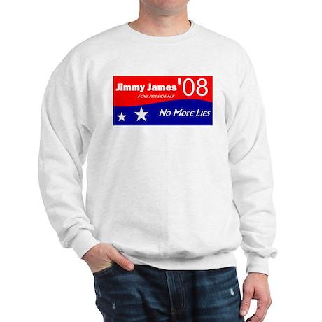 Jimmy James for President No More Lies Sweatshirt