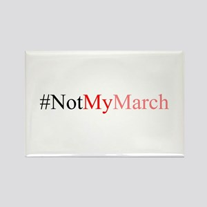 Not My March Rectangle Magnet