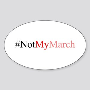 Not My March Sticker (Oval)