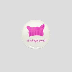 #notmypresident Mini Button