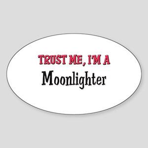 Trust Me I'm a Moonlighter Oval Sticker