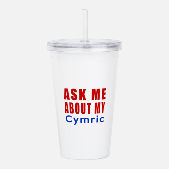 Ask Me About My Cymric Acrylic Double-wall Tumbler