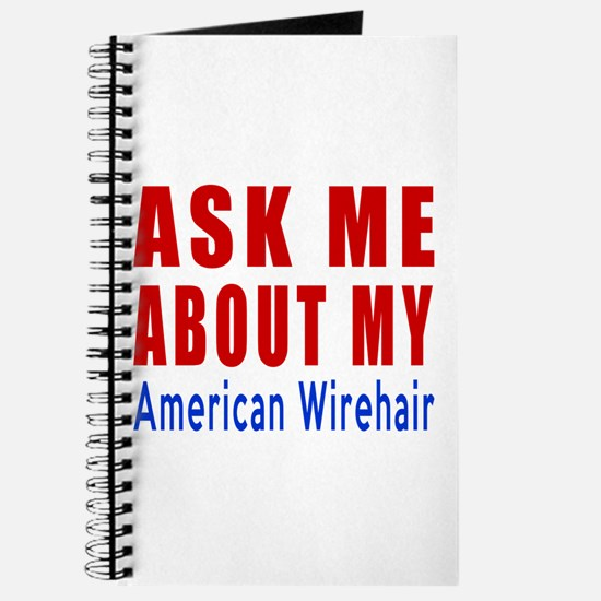Ask Me About My American Wirehair Cat Desi Journal