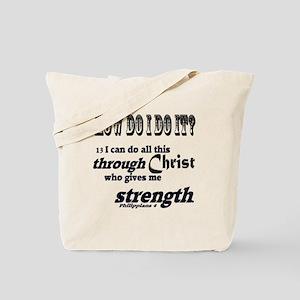 How do I do it? (Philippians 4 13) Tote Bag