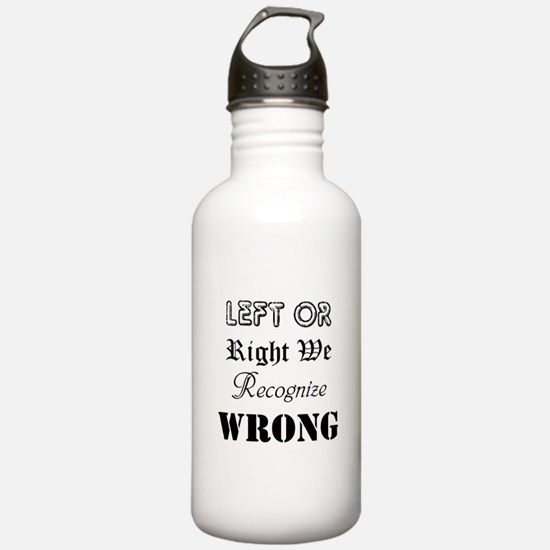 Left or Right We Recognize Wrong Water Bottle